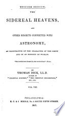 The sidereal heavens  and other subjects connected with astronomy Book