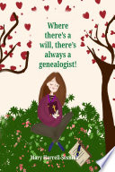Where There s A Will  There s Always A Genealogist  Book
