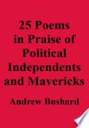 25 Poems In Praise Of Political And Mavericks