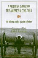A Prussian Observes the American Civil War