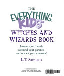 The Everything Kids  Witches and Wizards Book Book PDF