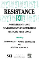 Resistance' 91: Achievements and Developments in Combating Pesticide Resistance