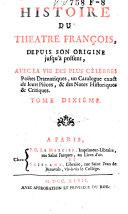 Histoire du théatre françois, depuis son origine jusqu'à présent