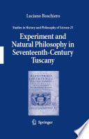 Experiment and Natural Philosophy in Seventeenth Century Tuscany
