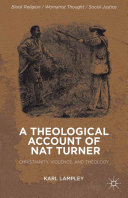 A Theological Account of Nat Turner: Christianity, Violence, ...