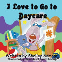 I Love to Go to Daycare