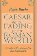 Caesar and the Fading of the Roman World [Pdf/ePub] eBook