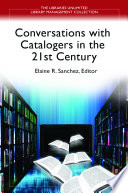 Conversations With Catalogers In The 21st Century