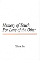 Memory of Touch  For Love of the Other