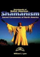 Encyclopedia of Native American Shamanism