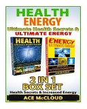 Health  Energy  Ultimate Health Secrets and Ultimate Energy