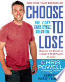 """Choose to Lose: The 7-Day Carb Cycle Solution"" by Chris Powell"