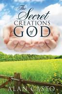 The Secret Creations Of God
