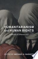 Humanitarianism and Human Rights