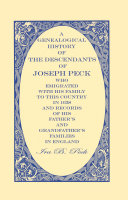 A Genealogical History Of The Descendants Of Joseph Peck