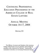 Continuing Professional Education Proceedings of the American College of Real Estate Lawyers Annual Meeting