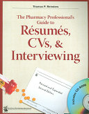 The Pharmacy Professional's Guide to Résumés, CVs & Interviewing