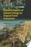 Potential Impacts of Climate Change on Tropical Forest Ecosystems Book