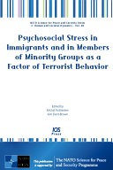 Psychosocial Stress in Immigrants and in Members of Minority Groups as a Factor of Terrorist Behavior