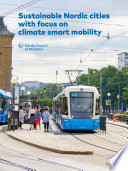 Sustainable Nordic cities with focus on climate smart mobility Book