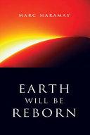 Earth Will Be Reborn