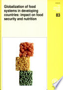 """Globalization of Food Systems in Developing Countries: Impact on Food Security and Nutrition"" by Food and Agriculture Organization of the United Nations"