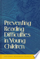 """Preventing Reading Difficulties in Young Children"" by National Research Council, Division of Behavioral and Social Sciences and Education, Board on Behavioral, Cognitive, and Sensory Sciences, Committee on the Prevention of Reading Difficulties in Young Children, Peg Griffin, M. Susan Burns, Catherine E. Snow"