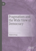 Pdf Pragmatism and the Wide View of Democracy Telecharger