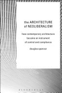 The Architecture of Neoliberalism