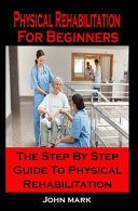 Physical Rehabilitation For Beginners