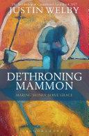 Dethroning Mammon: Making Money Serve Grace