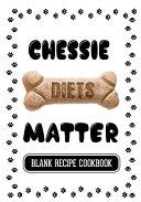 Chessie Diets Matter