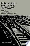 Railroad Track Mechanics And Technology