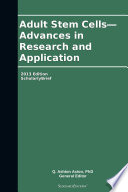Adult Stem Cells Advances In Research And Application 2013 Edition Book PDF