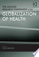 The Ashgate Research Companion to the Globalization of Health