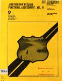 A Method for Wetland Functional Assessment  FHWA assessment method