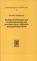 Rechtskraftwirkungen und Urteilsanerkennung nach amerikanischem, deutschem und japanischem Recht