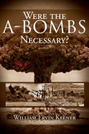 Were the A Bombs Necessary