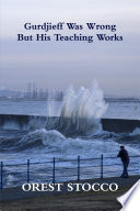 Gurdjieff Was Wrong But His Teaching Works Book