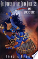 The Power Of The Dark Goddess and Other Stories