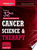 Proceedings of 32nd Euro Congress on Cancer Science   Therapy 2019