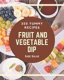 350 Yummy Fruit And Vegetable Dip Recipes