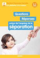 Pdf Questions / Réponses autour de l'angoisse de la séparation Telecharger
