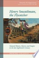 Henry Smeathman  the Flycatcher