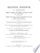 Monasticon Hibernicum Or A History Of The Abbeys Priories And Other Religious Houses In Ireland Interspersed With Memoirs Of Their Several Founders And Benefactors And Of Their Abbots And Other Superiors To The Time Of Their Final Suppression0