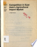 Competition in East Asia s Agricultural Import Market Book PDF