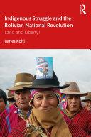 Indigenous Struggle and the Bolivian National Revolution Pdf/ePub eBook