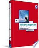 Risikomanagement  : Banken, Versicherungen und andere Finanzinstitutionen
