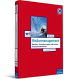 Risikomanagement: Banken, Versicherungen und andere Finanzinstitutionen