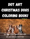 Dot Art Christmas Dogs Coloring Book  Volume 2